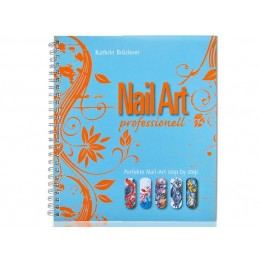 Fachbuch Nail Art professionell: Perfekte Nail Art step by step